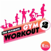 The Ultimate Gym Workout 2 : for Gym Workouts, Running, Cardio Machines & General Fitness