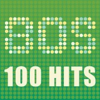 100 Hits of the '80s [Sony]