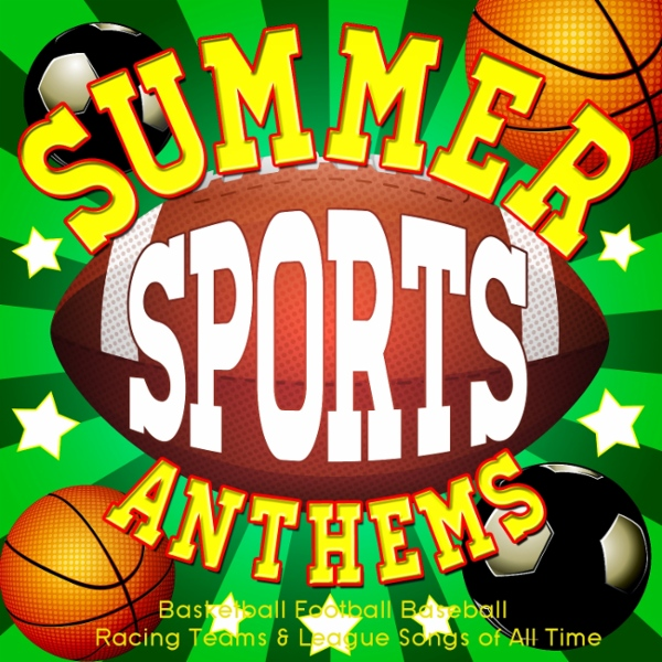 Summer Sports Anthems - Basketball Football Baseball ...