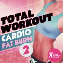 Total Workout : Cardio Fat Burn 2 : For running, cardio machines, aerobics 32 count & gym workouts