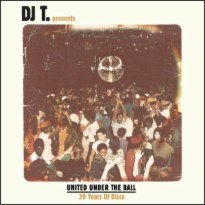 DJ T. Presents United Under the Ball: 30 Years of Disco
