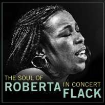 The Soul of Roberta Flack: In Concert