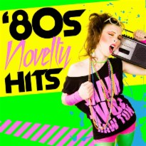 '80s Novelty Hits (Re-Recorded Versions)