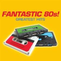 Fantastic 80's! Greatest Hits