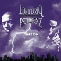 Lord Tariq & Peter Gunz
