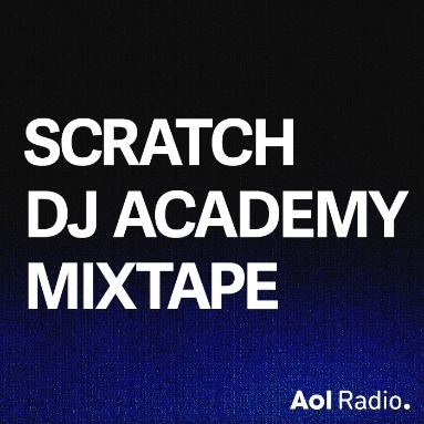 'Scratch DJ Academy Mixtape' Station  on AOL Radio