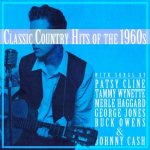 Classic Country Hits of the 1960s with Songs by Patsy Cline, Tammy
